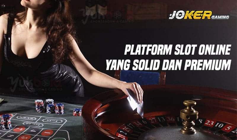 Platform Slot Online Solid dan Premium